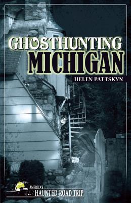 Ghosthunting Michigan By Pattskyn, Helen